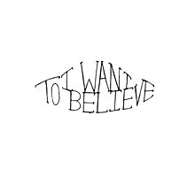 i want to believe by OnyxMayMay