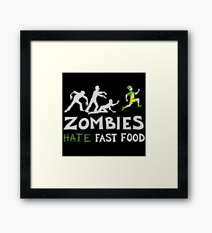 zombies hate fast food Framed Print