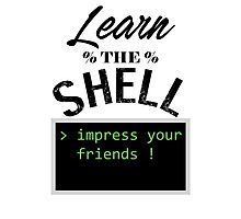 Learn the shell Photographic Print