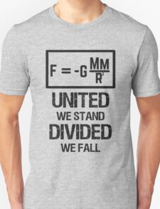United we Stand. Divided we Fall. T-Shirt