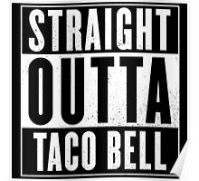 Straight Outta Taco Bell Poster