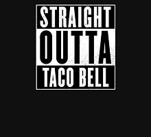 Straight Outta Taco Bell Unisex T-Shirt