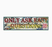 Only Ask Easy Questions One Piece - Long Sleeve