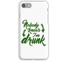 Nobody Knows I'm Drunk iPhone Case/Skin