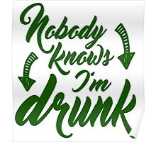Nobody Knows I'm Drunk Poster