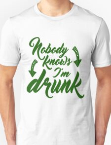 Nobody Knows I'm Drunk T-Shirt