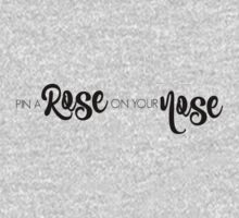 Pin A Rose On Your Nose by AllieJoy224