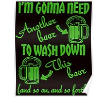 I'm Going To Need Another Beer St Paddys Poster