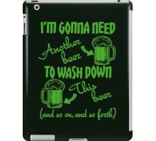I'm Going To Need Another Beer St Paddys iPad Case/Skin