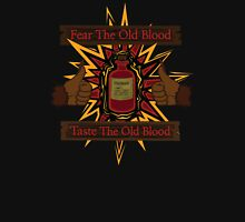 Taste The Old Blood Unisex T-Shirt