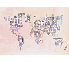 Hello in the languages of the world Photographic Print