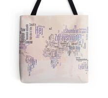 Hello in the languages of the world Tote Bag