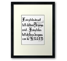 What Fairy Tales Do (GK Chesterton)  Framed Print