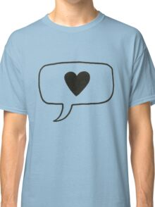 Heart Message Hand Drawn Classic T-Shirt