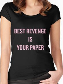 Best Revenge is Your Paper Women's Fitted Scoop T-Shirt