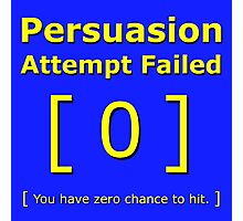 Persuasion attempt failed geek 4 fallout gamer nerd love yellow Photographic Print