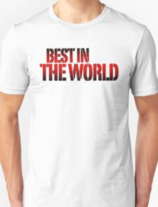 Best in the world T-Shirt