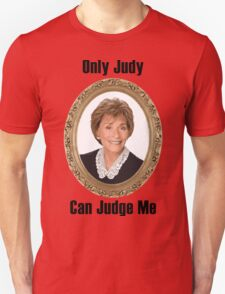 Only Judy Can Judge Me T-Shirt