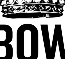 Bow Down Sticker