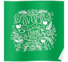 Every little thing - green Poster