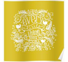 Every little thing - yellow Poster