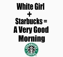 White Girls + Starbucks - (Designs4You) Women's Fitted Scoop T-Shirt