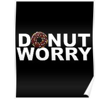 Donut worry - version 1 - white Poster