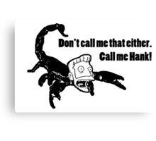Yes, Mr Scorpion Canvas Print