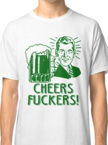 Irish Cheers For Saint Patricks Day Classic T-Shirt