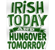 Irish Today and Hungover Tomorrow Poster