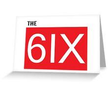 The 6ix Greeting Card
