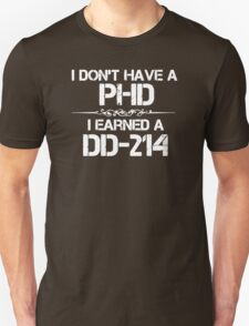 I Don't Have PHD T-Shirt