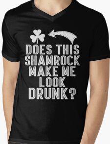Does This Shamrock Make Me Look Drunk Mens V-Neck T-Shirt