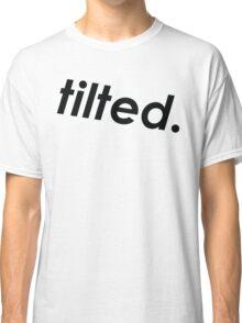 tilted. (Black Lettering) Classic T-Shirt
