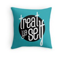 treat yo self Throw Pillow