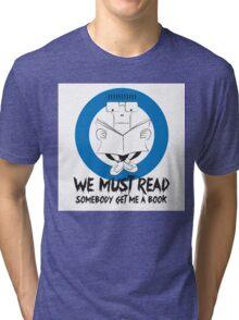 We Must Read Tri-blend T-Shirt