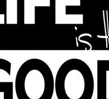 Low life Good life Sticker