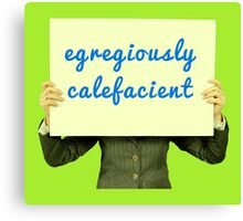 Egregiously Calefacient Sign Board Canvas Print