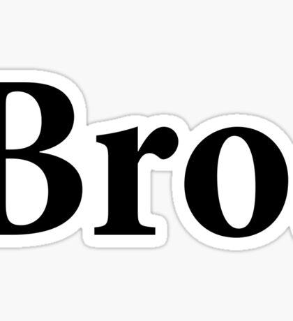 Bro. Sticker