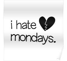 I Hate Mondays Poster