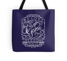 Life is a game Tote Bag
