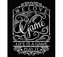Life is a game Photographic Print