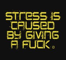 Stress Is Fuck by Quotes4u