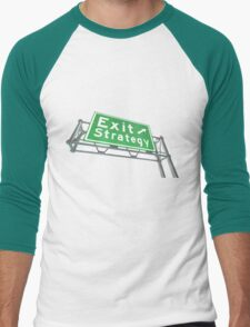 Exit Strategy When You Exit T-Shirt