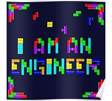 I am a Tetris Engineer Poster