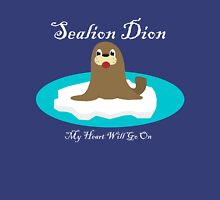 Sealion Dion - My Heart Will Go On Unisex T-Shirt