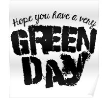 Hope you have a very Green Day Poster