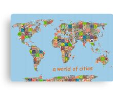 A world of cities Canvas Print