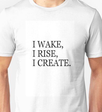 I Wake,I Rise,I Create Unisex T-Shirt