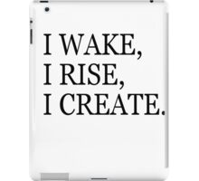 I Wake,I Rise,I Create iPad Case/Skin